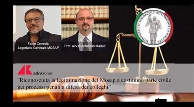 MOSAP NAZIONALE: Riconosciuta la legittimazione del Mosap a costituirsi parte civile nei processi penali a difesa dei colleghi .